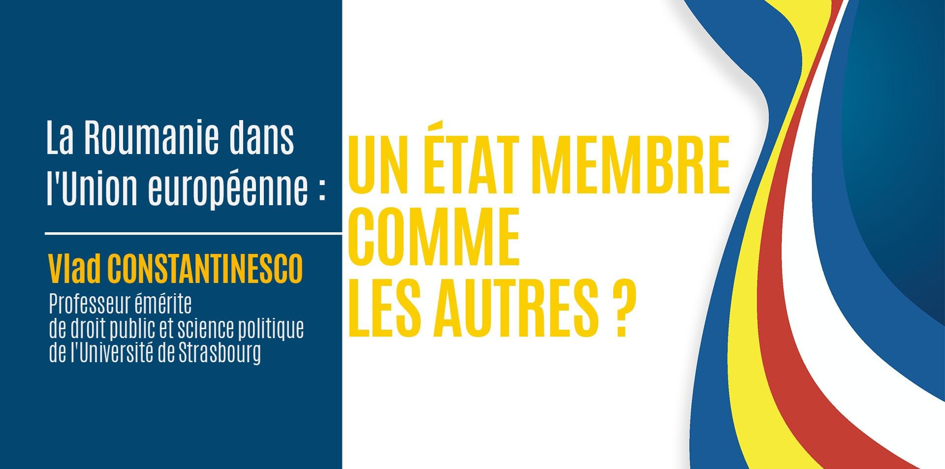 Conférence de Vlad CONSTANTINESCO, Professeur émérite de l'Université de Strasbourg